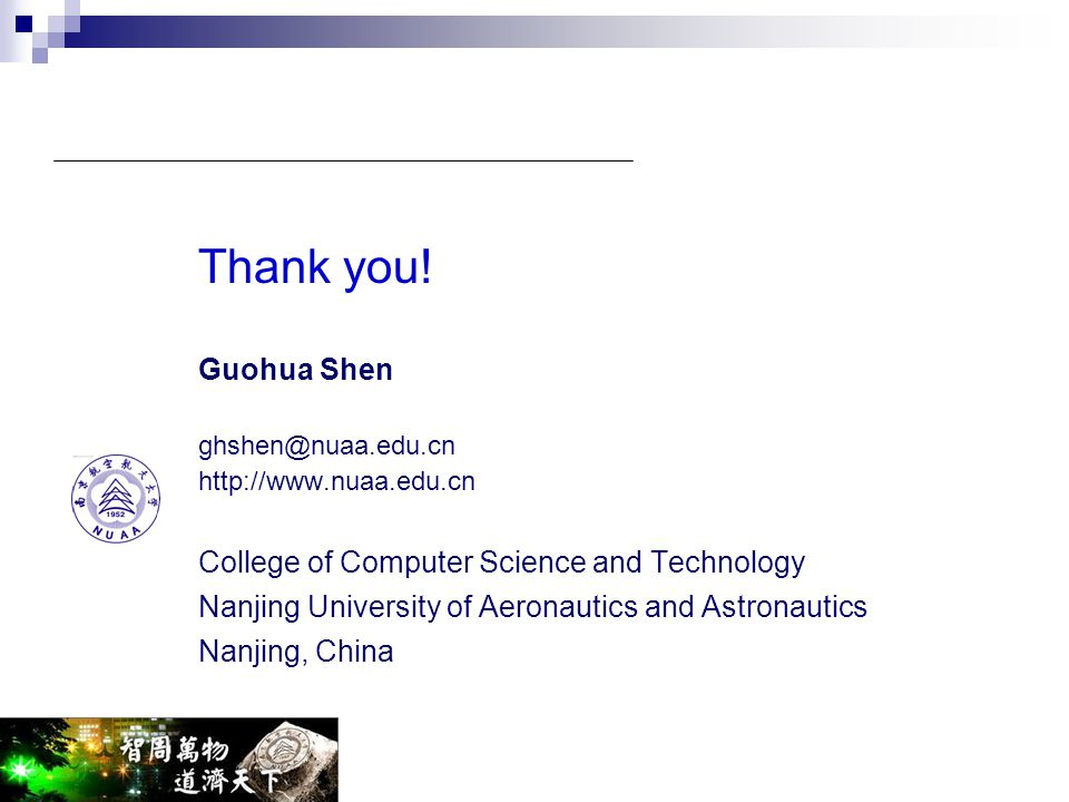 Thank you! Guohua Shen College of Computer Science and Technology