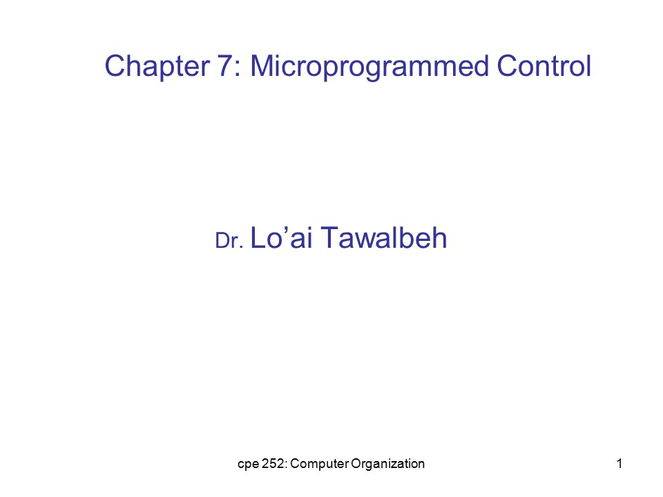 Chapter 7: Microprogrammed Control