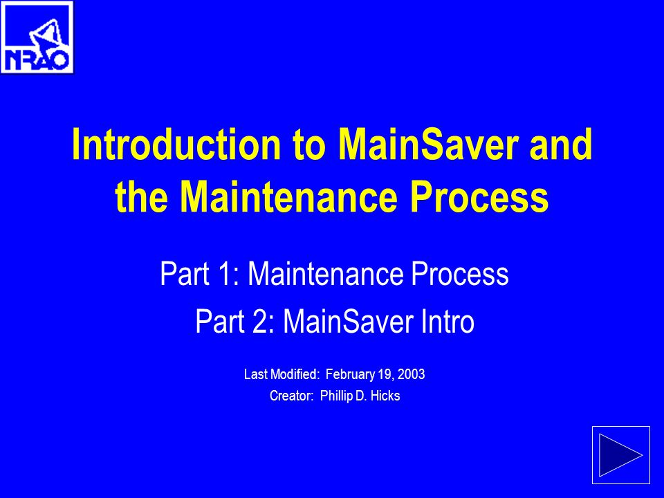 Introduction to MainSaver and the Maintenance Process