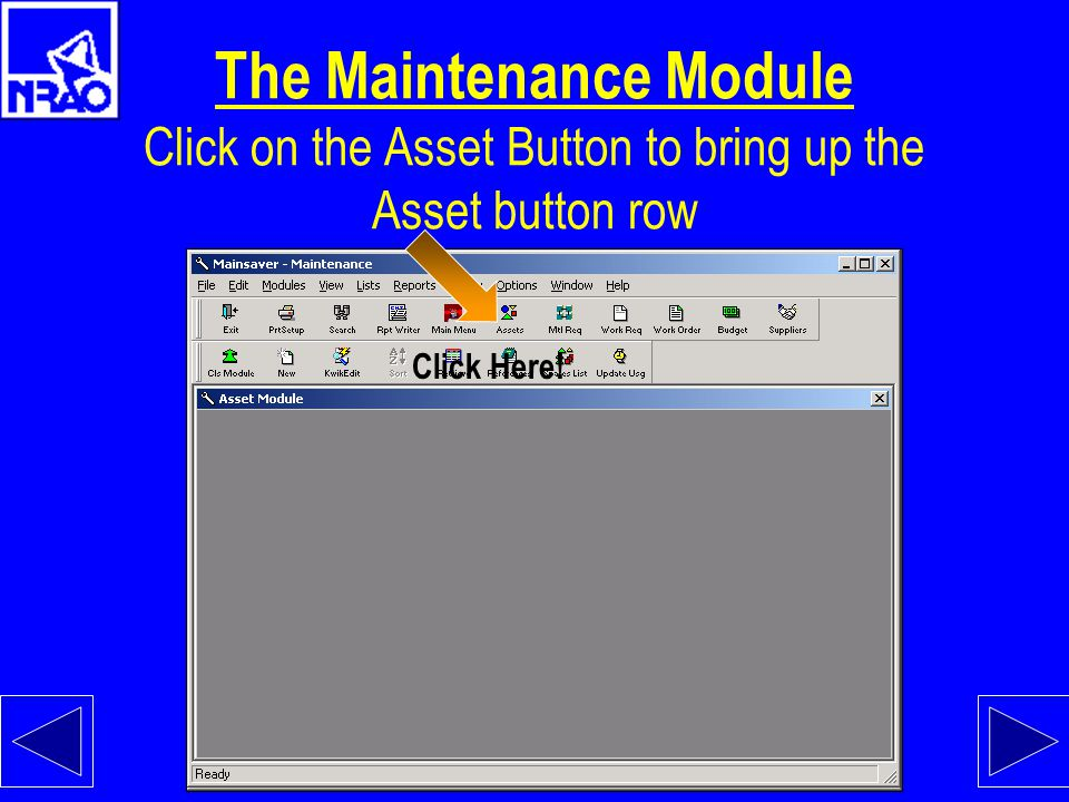 The Maintenance Module Click on the Asset Button to bring up the Asset button row