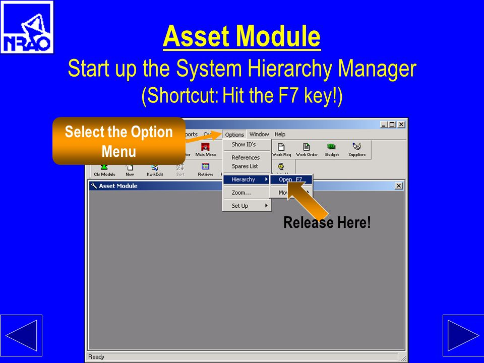 Asset Module Start up the System Hierarchy Manager (Shortcut: Hit the F7 key!)