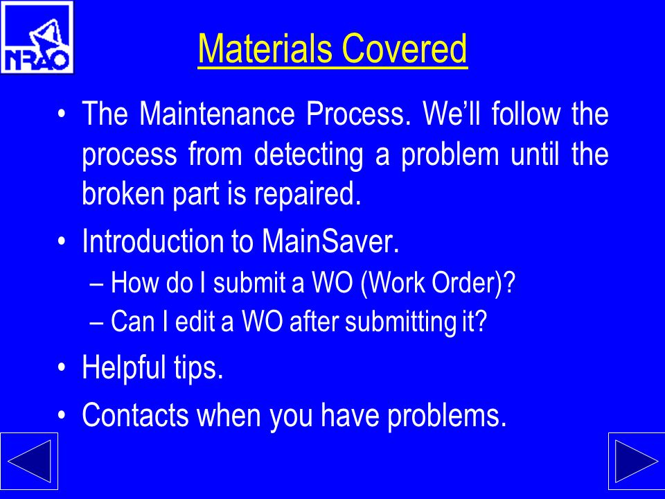 Materials Covered The Maintenance Process. We'll follow the process from detecting a problem until the broken part is repaired.