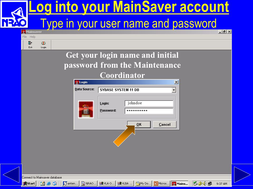 Log into your MainSaver account Type in your user name and password