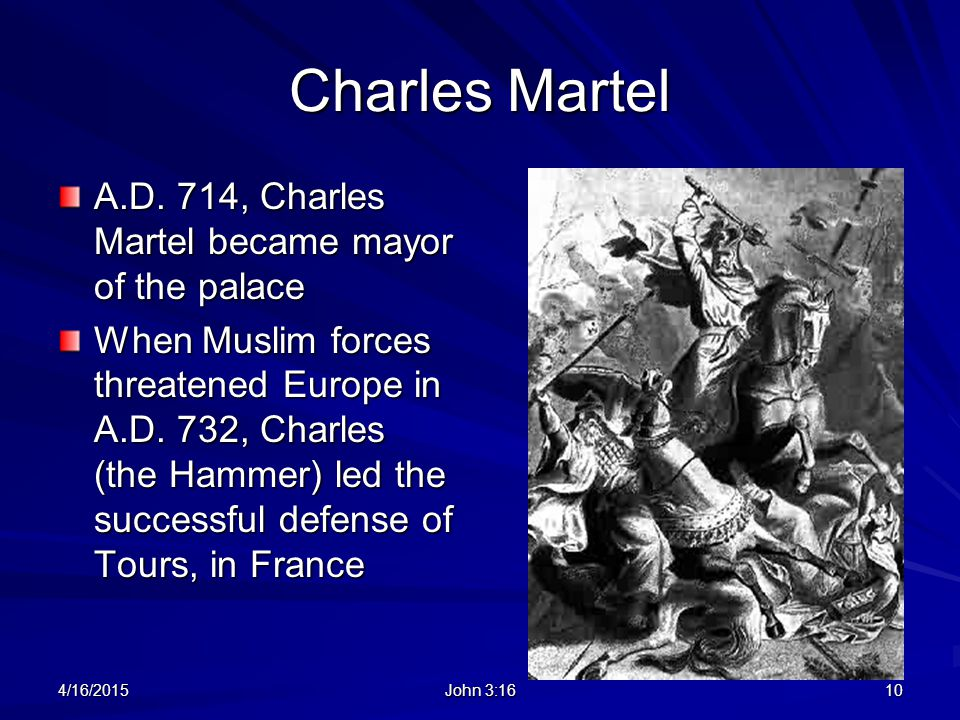 Charles Martel A.D. 714, Charles Martel became mayor of the palace