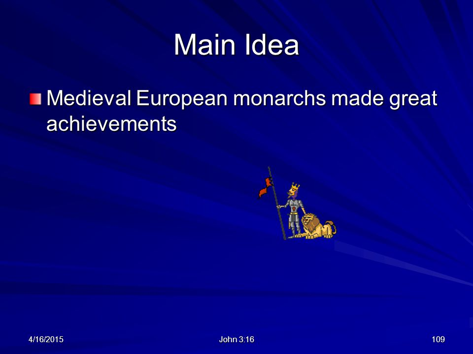 Main Idea Medieval European monarchs made great achievements 4/11/2017