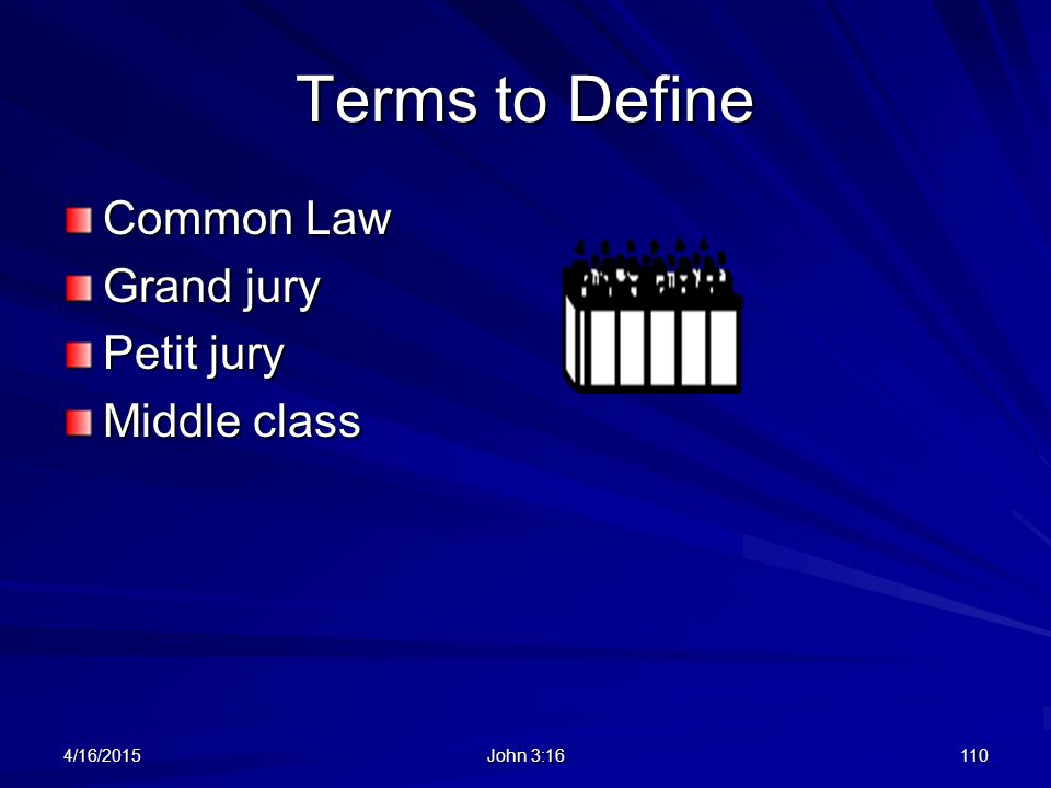 Terms to Define Common Law Grand jury Petit jury Middle class