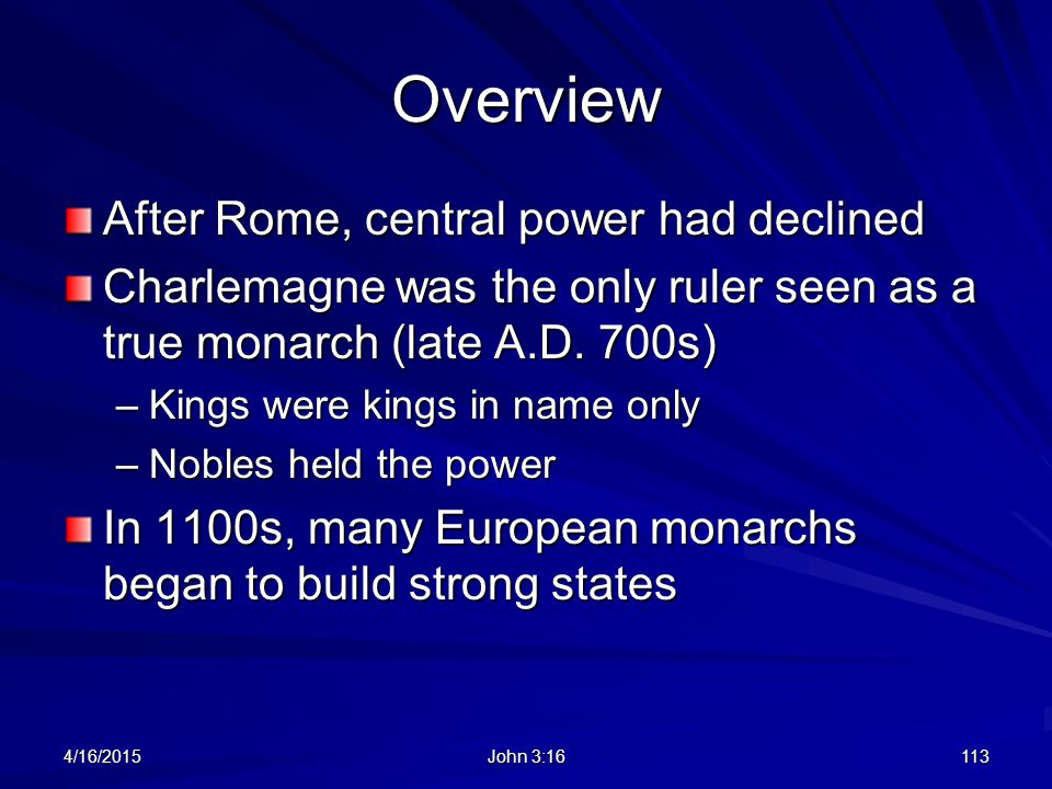 Overview After Rome, central power had declined
