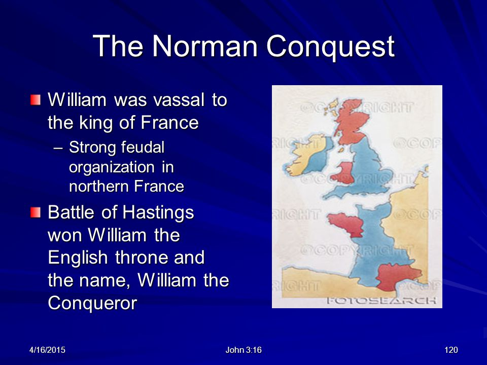 The Norman Conquest William was vassal to the king of France