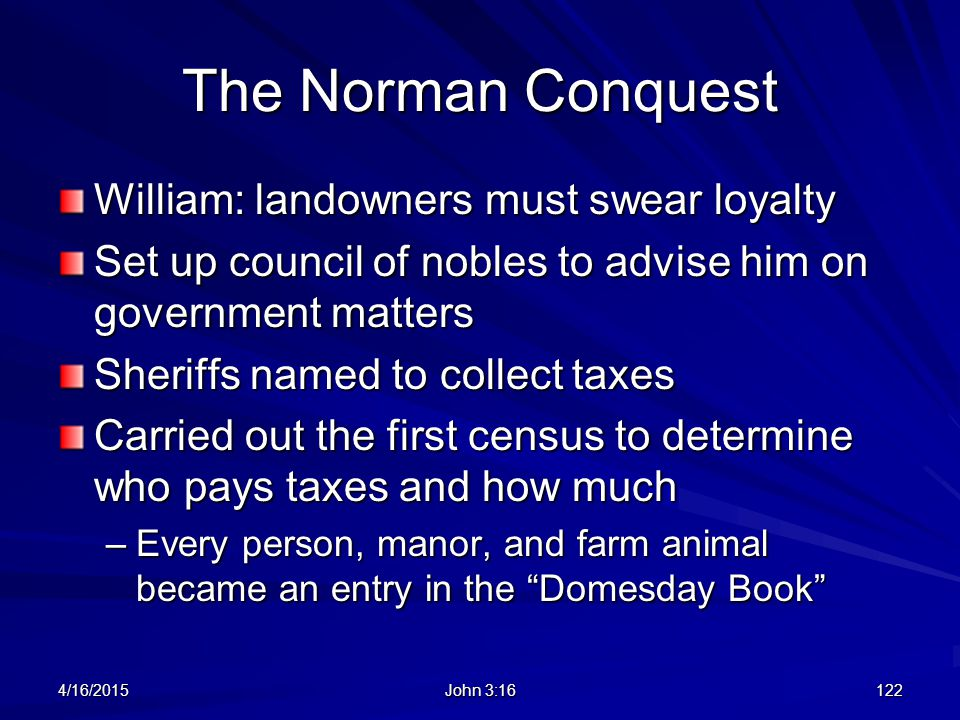 The Norman Conquest William: landowners must swear loyalty
