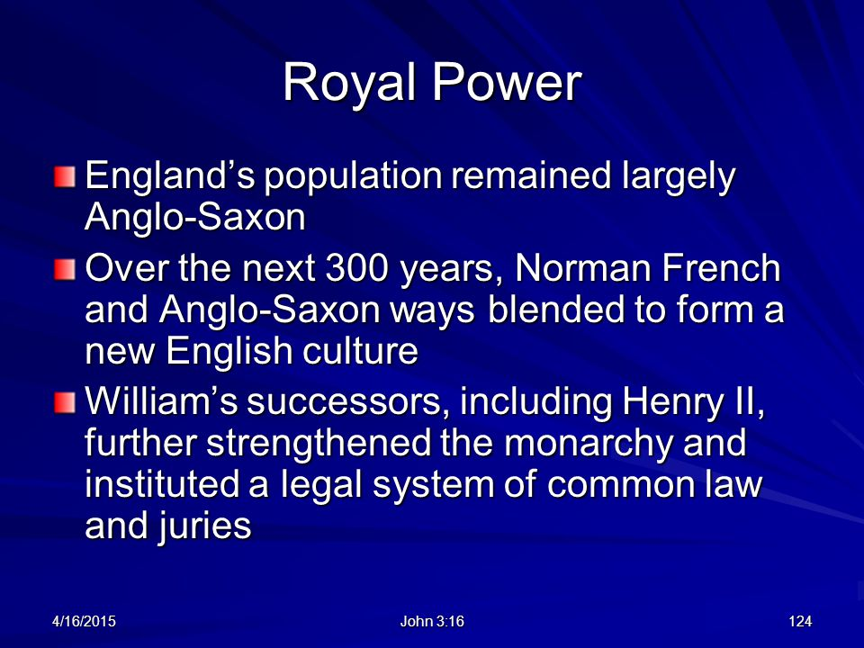 Royal Power England's population remained largely Anglo-Saxon