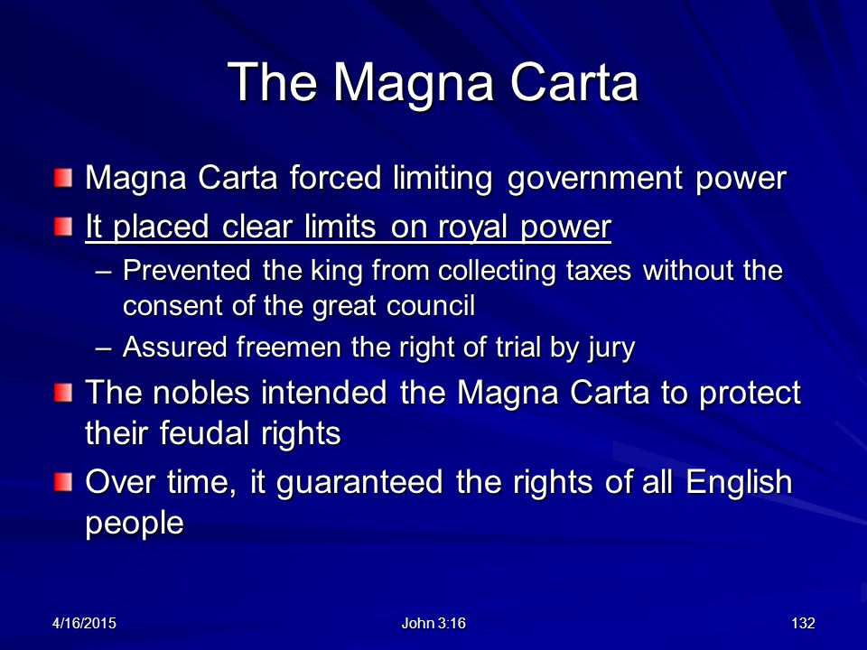 The Magna Carta Magna Carta forced limiting government power