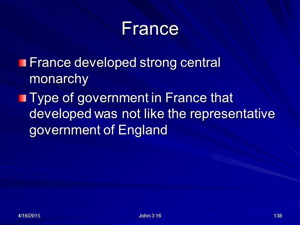 France France developed strong central monarchy
