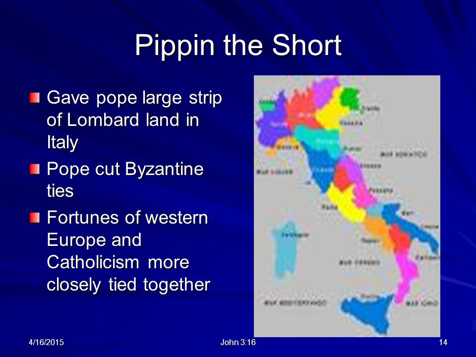 Pippin the Short Gave pope large strip of Lombard land in Italy