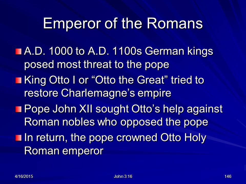 Emperor of the Romans A.D. 1000 to A.D. 1100s German kings posed most threat to the pope.