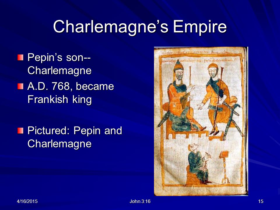 Charlemagne's Empire Pepin's son--Charlemagne