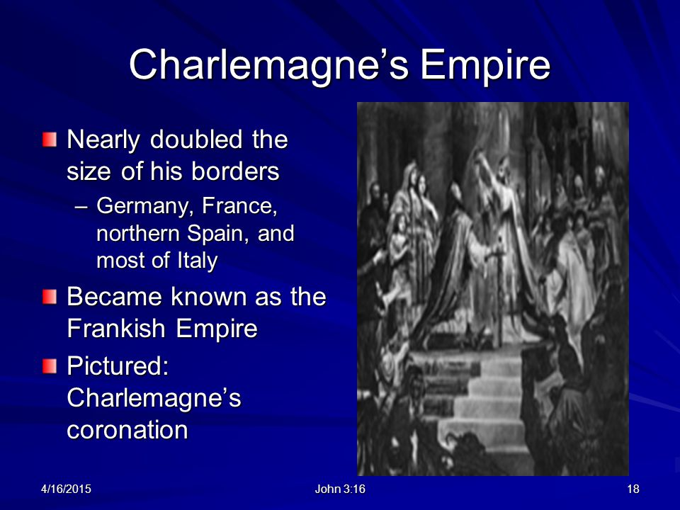 Charlemagne's Empire Nearly doubled the size of his borders