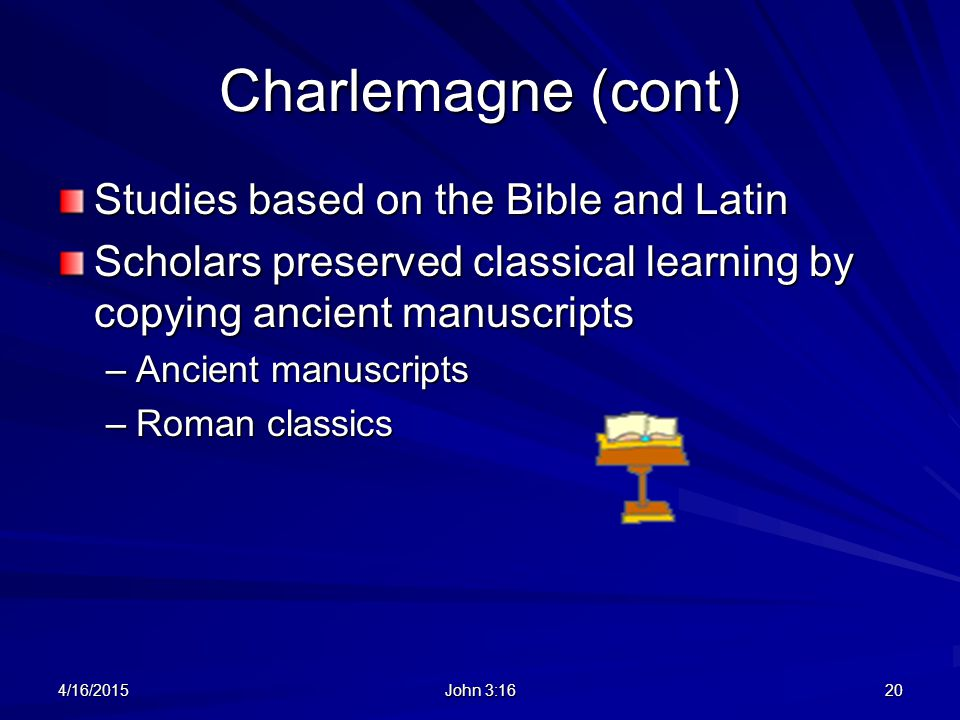 Charlemagne (cont) Studies based on the Bible and Latin