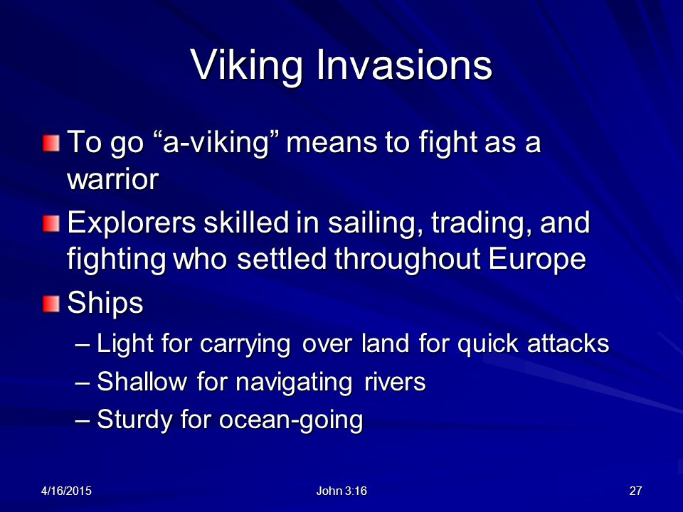 Viking Invasions To go a-viking means to fight as a warrior