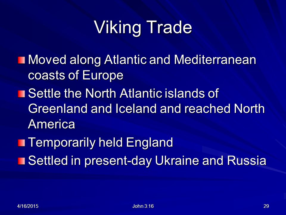 Viking Trade Moved along Atlantic and Mediterranean coasts of Europe
