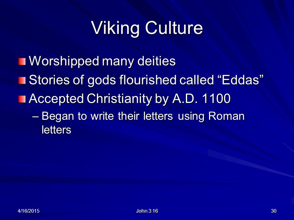 Viking Culture Worshipped many deities