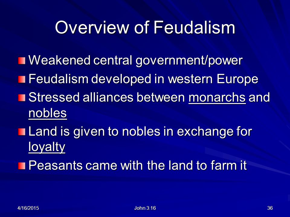 Overview of Feudalism Weakened central government/power