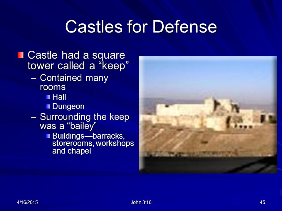 Castles for Defense Castle had a square tower called a keep