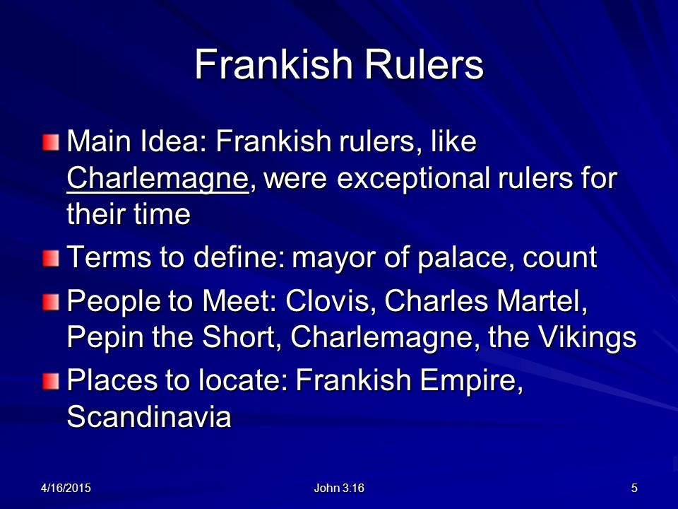 Frankish Rulers Main Idea: Frankish rulers, like Charlemagne, were exceptional rulers for their time.