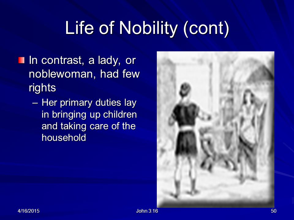 Life of Nobility (cont)