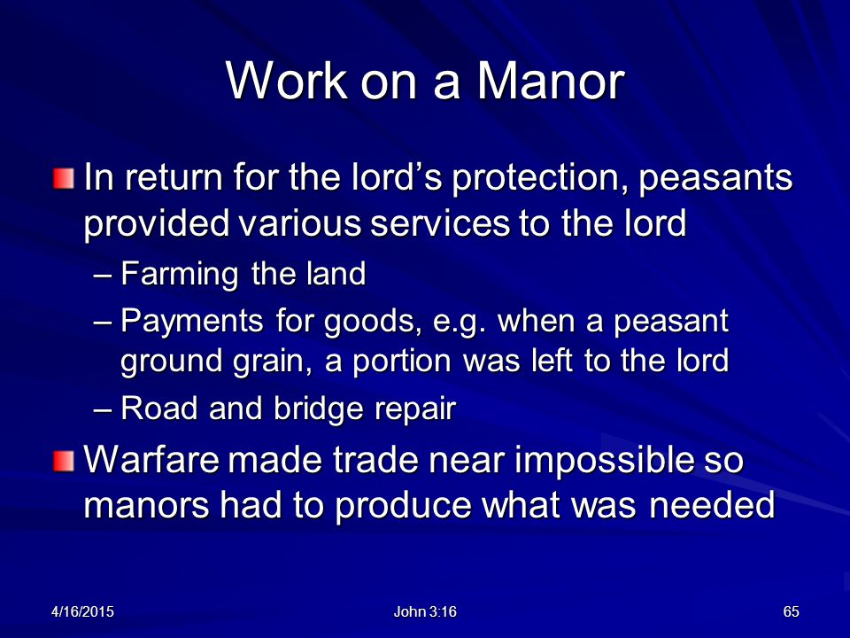 Work on a Manor In return for the lord's protection, peasants provided various services to the lord.
