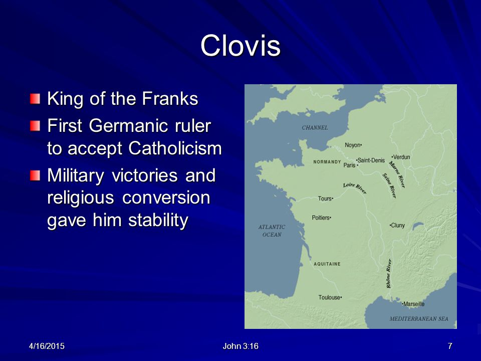 Clovis King of the Franks First Germanic ruler to accept Catholicism
