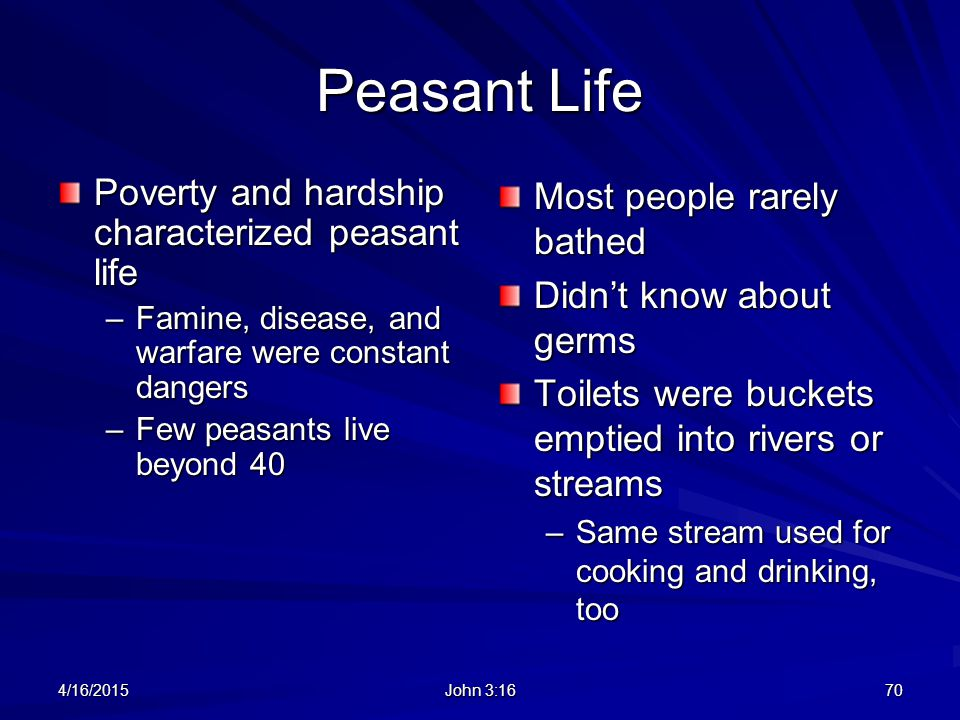 Peasant Life Poverty and hardship characterized peasant life