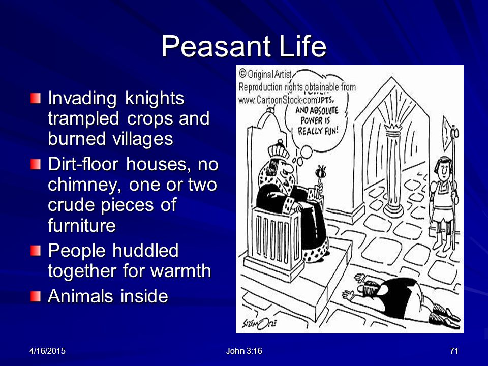 Peasant Life Invading knights trampled crops and burned villages