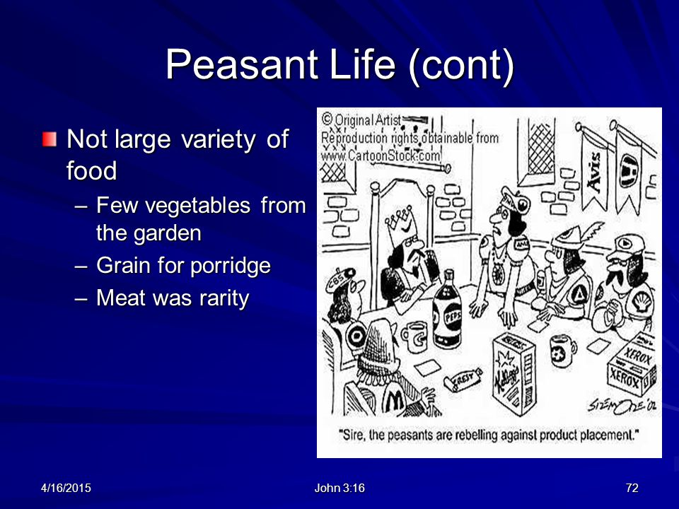 Peasant Life (cont) Not large variety of food
