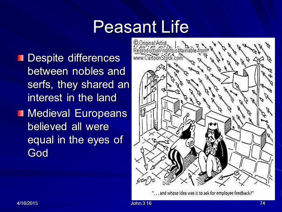 Peasant Life Despite differences between nobles and serfs, they shared an interest in the land.
