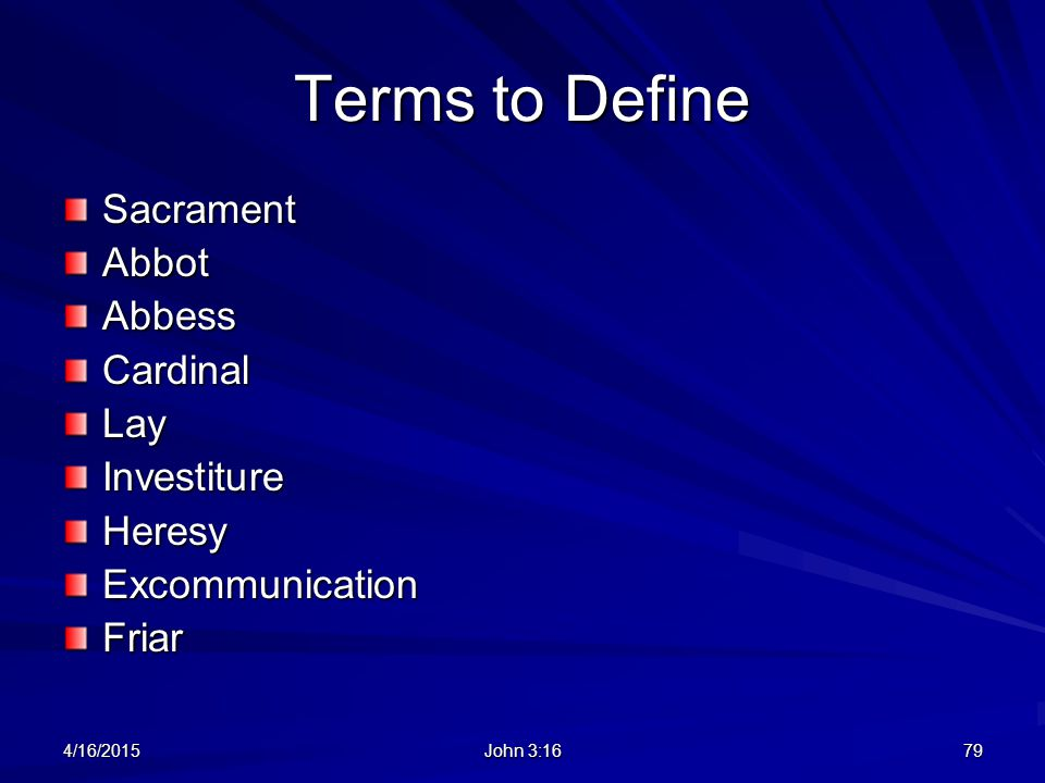 Terms to Define Sacrament Abbot Abbess Cardinal Lay Investiture Heresy