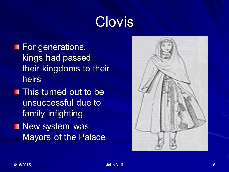 Clovis For generations, kings had passed their kingdoms to their heirs