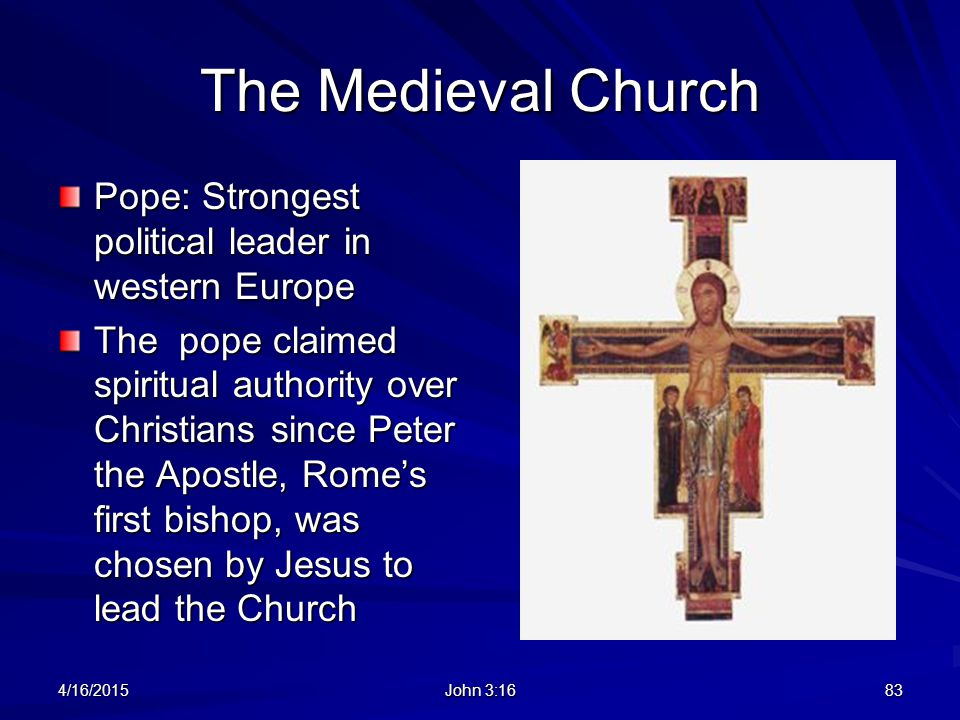 The Medieval Church Pope: Strongest political leader in western Europe