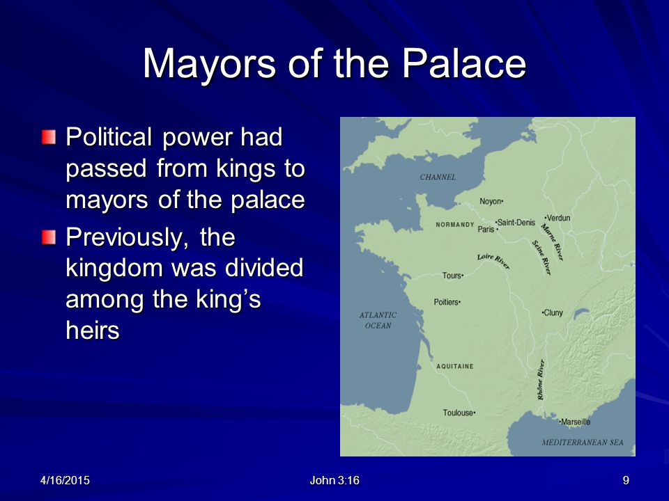Mayors of the Palace Political power had passed from kings to mayors of the palace. Previously, the kingdom was divided among the king's heirs.