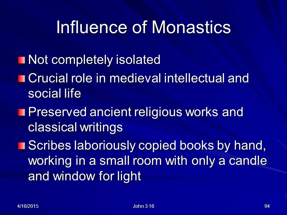 Influence of Monastics