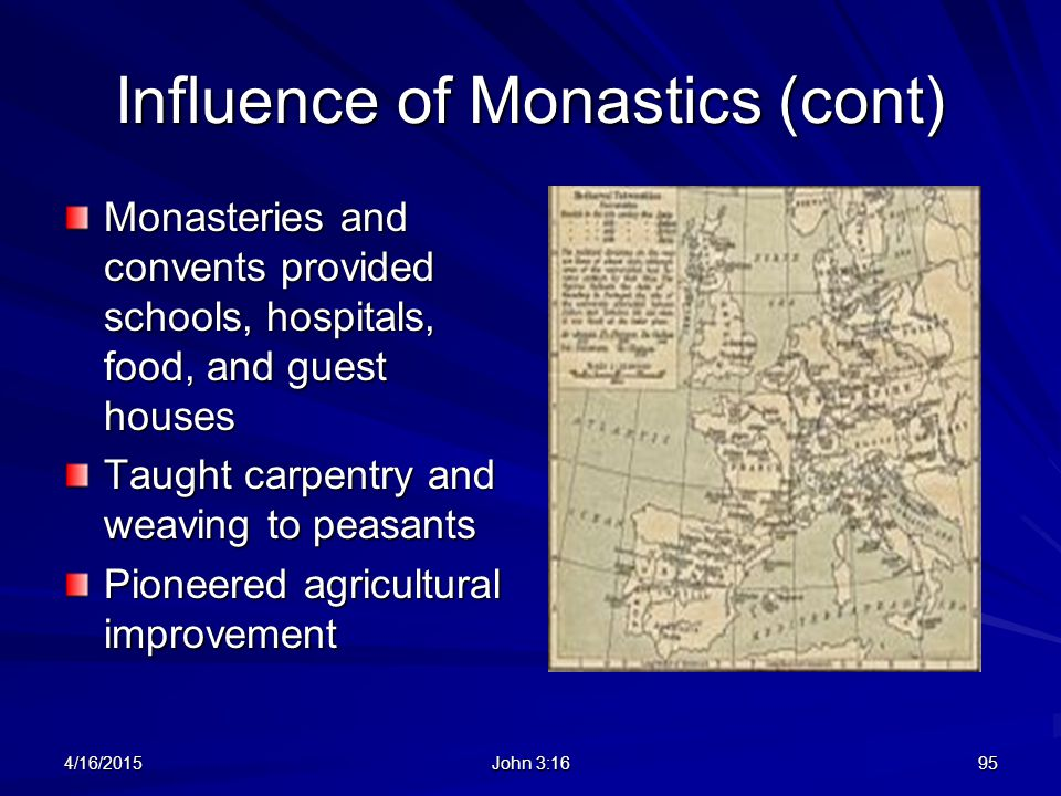 Influence of Monastics (cont)
