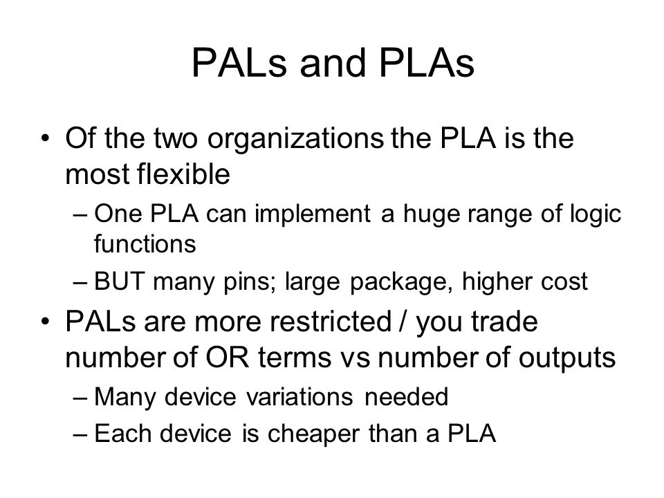 PALs and PLAs Of the two organizations the PLA is the most flexible