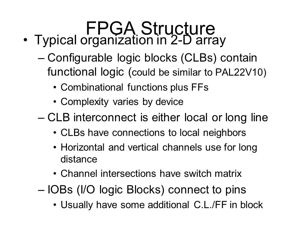 FPGA Structure Typical organization in 2-D array