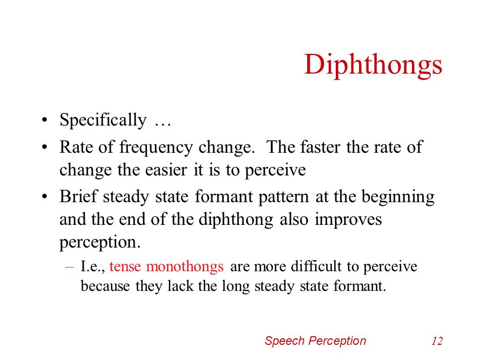 Diphthongs Specifically …
