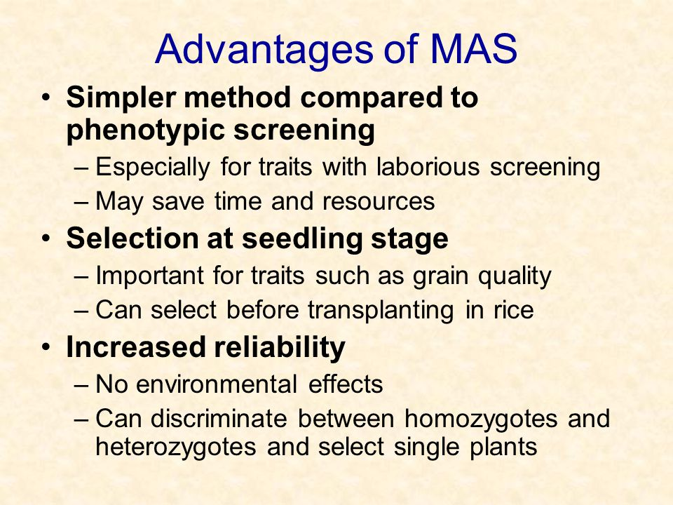 Advantages of MAS Simpler method compared to phenotypic screening