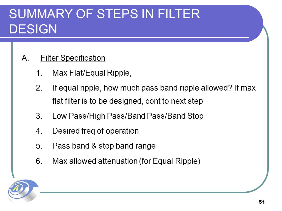 SUMMARY OF STEPS IN FILTER DESIGN