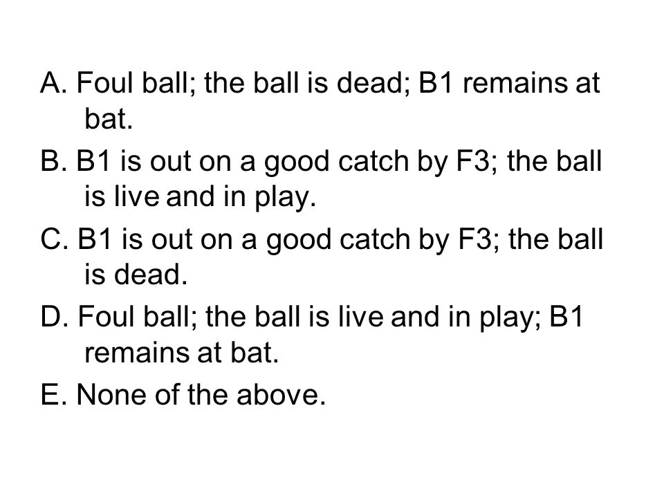 A. Foul ball; the ball is dead; B1 remains at bat.