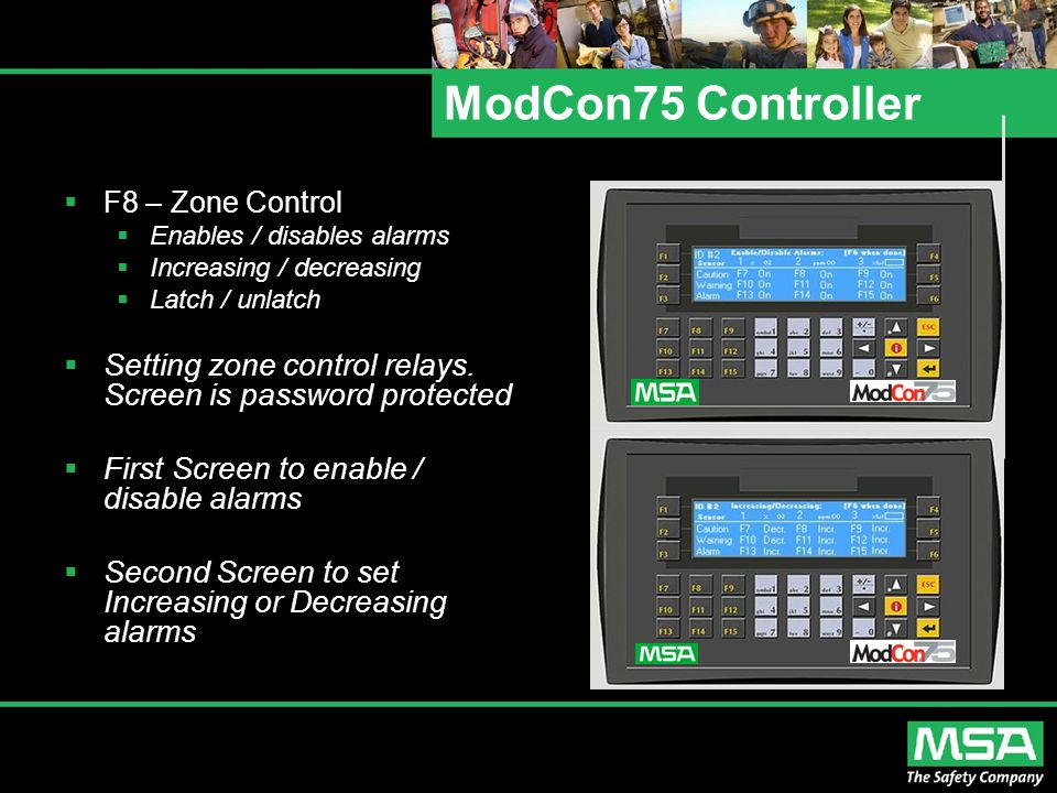 ModCon75 Controller F8 – Zone Control. Enables / disables alarms. Increasing / decreasing. Latch / unlatch.