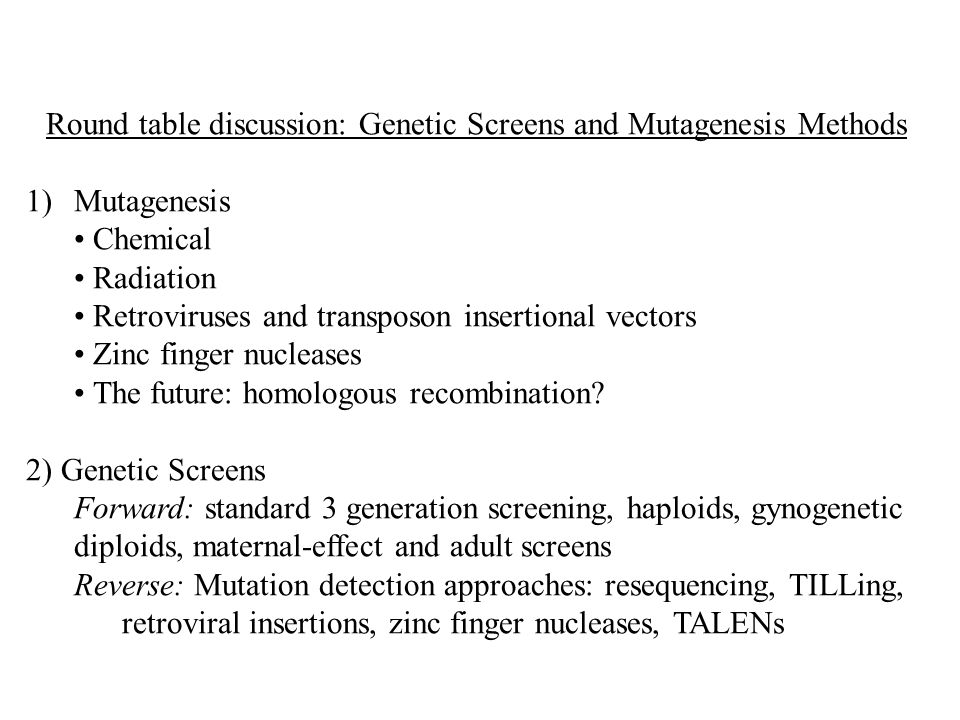 Round table discussion: Genetic Screens and Mutagenesis Methods
