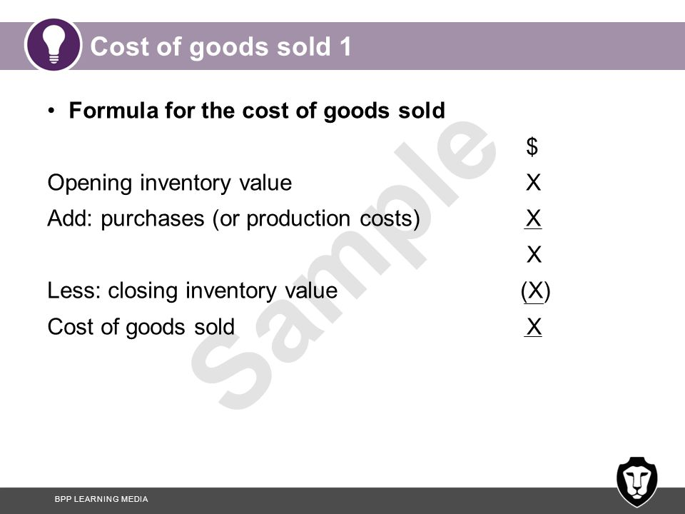 Cost of goods sold 1 Formula for the cost of goods sold $
