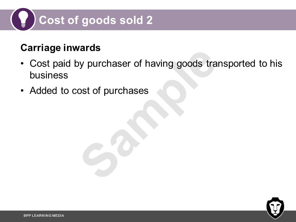 Cost of goods sold 2 Carriage inwards